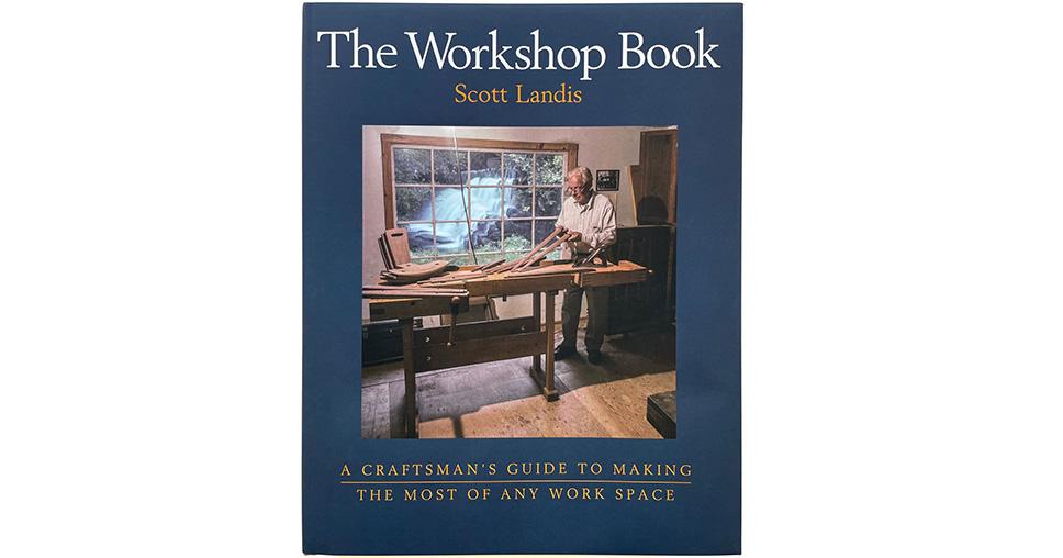 The Workshop Book by Scott Landis